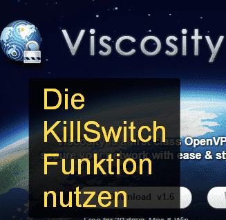 Viscosity KillSwitch Funktion