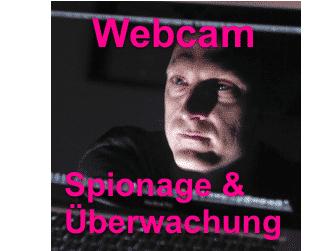 Überwachung durch die eigene Webcam