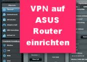 Anleitung VPN Service auf ASUS Router einrichten