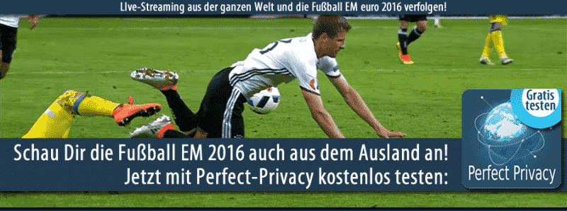 Football euro 2016 with Perfect-Privacy also see abroad