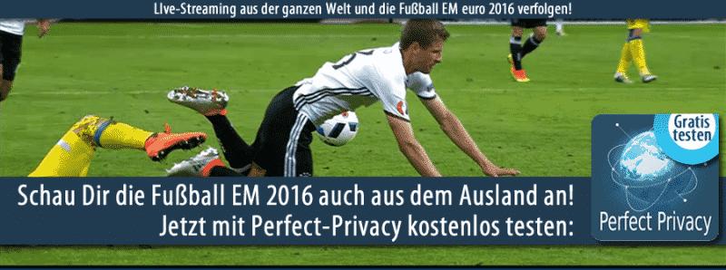 Fußball euro 2016 mit Perfect-Privacy auch im Ausland sehen