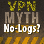VPN Myths: No logfilesVPN Providers!